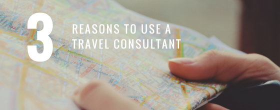 Three Reasons To Use a Travel Consultant